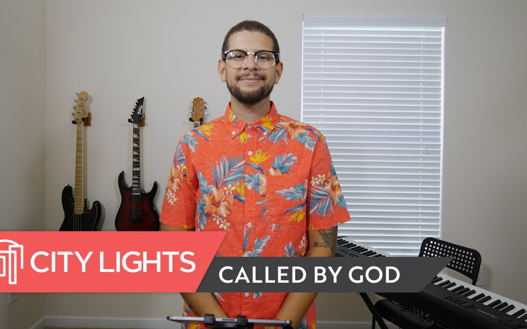 Cover image of the City Lights Church message called Called by God