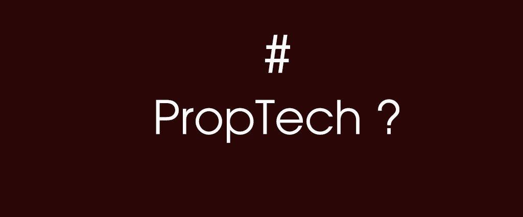 Bienvenue dans l'univers PropTech, l'immobilier du futur