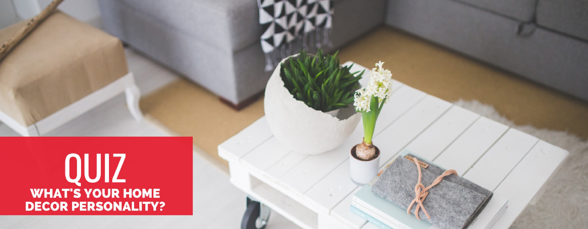 What's Your Home Decor Personality? Take The Quiz!