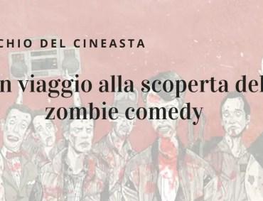 Un viaggio alla scoperta del zombie comedy