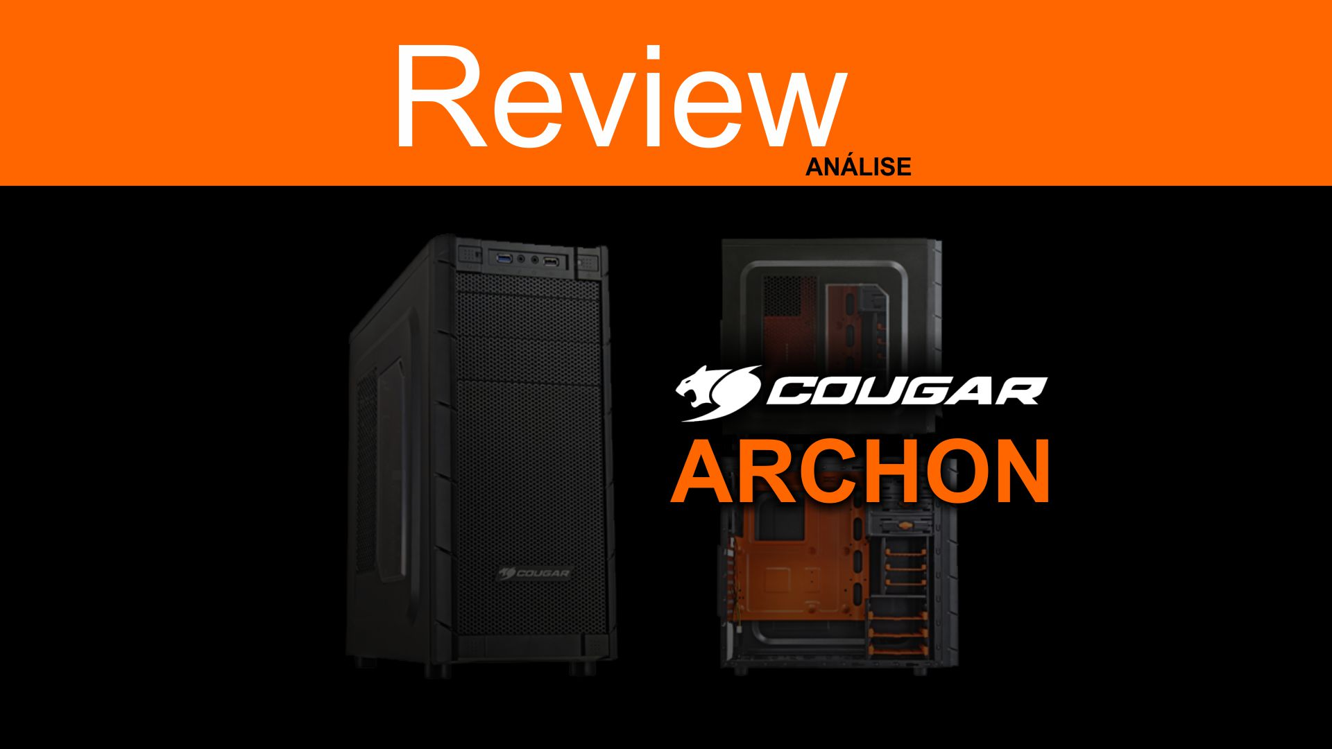 [Review] Gabinete Cougar Archon