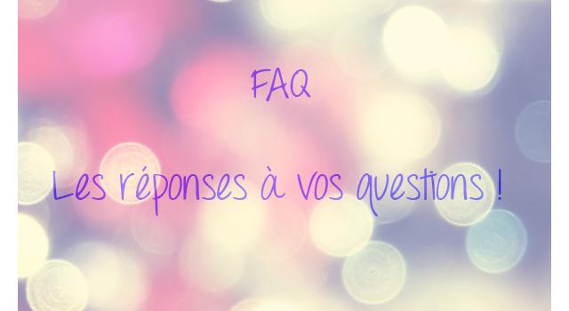Mes réponses à vos questions !