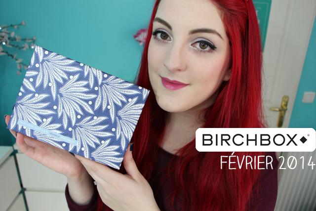 La Birchbox du mois de Février
