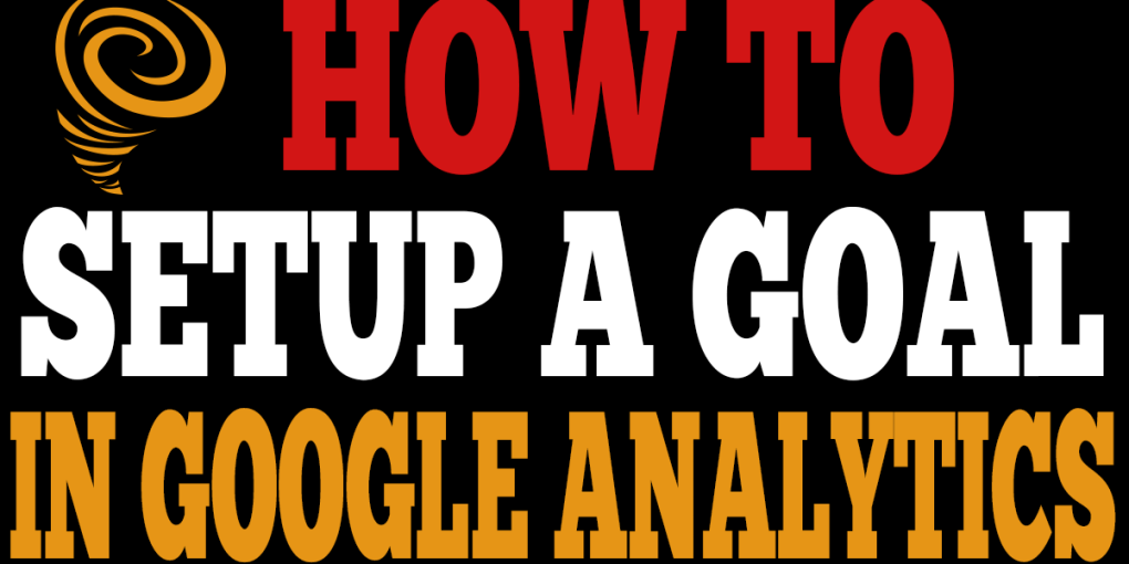 how to setup a goal in google analytics