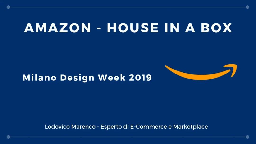 online negozio del Regno Unito outlet Amazon presenta: House in a Box - Milano Design Week 2019