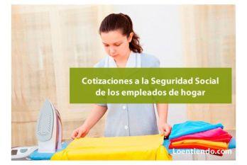 Las cotizaciones a la Seguridad Social de las empleadas de hogar