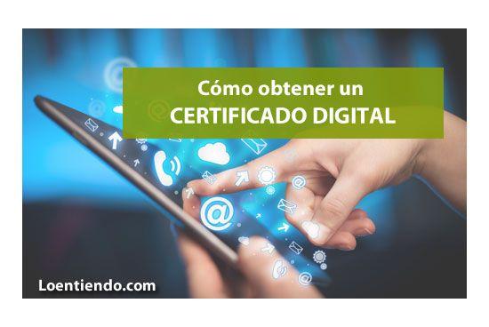 Como Obtener Un Certificado Digital Tramites 2019 Loentiendo