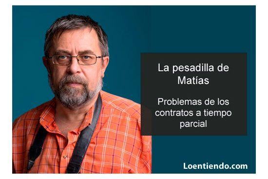 Pesadilla de Matías y su contrato a tiempo parcial