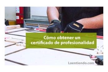 Cómo se consigue un certificado de profesionalidad