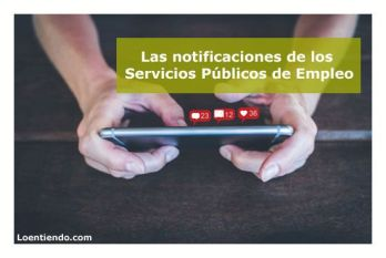 Las notificaciones de los Servicios Públicos de Empleo