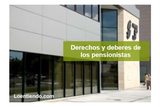 Derechos y obligaciones de los pensionistas