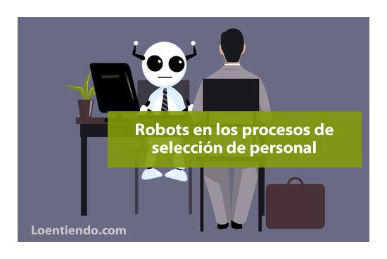 Los robots en los procesos de selección de personal