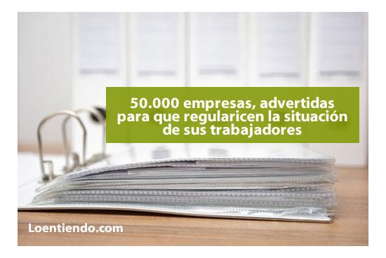 50.000 empresas reciben carta para regularizar su situación laboral