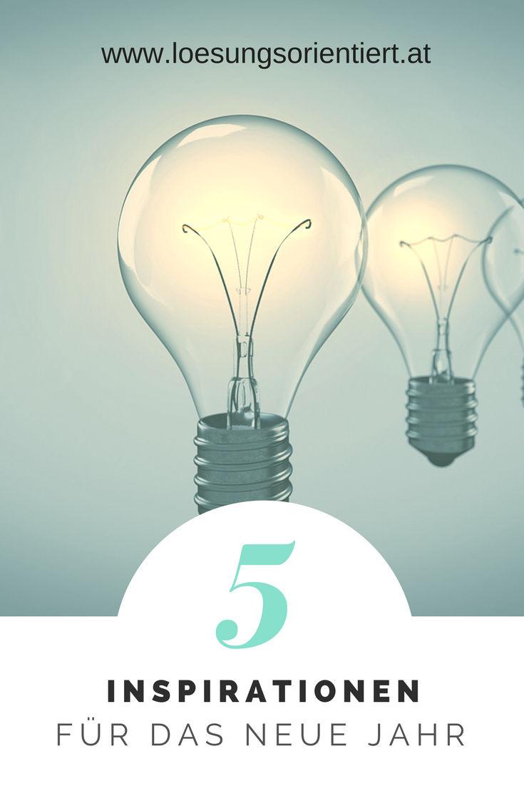 5 Inspirationen Für Das Neue Jahr!  Lösungsorientiertat