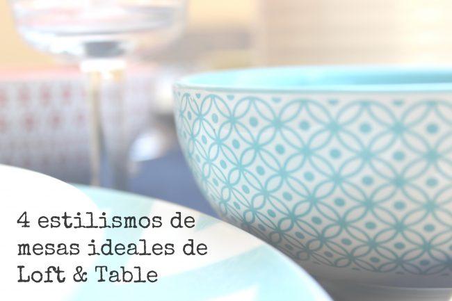 4 estilismos de mesa ideales de Loft & Table
