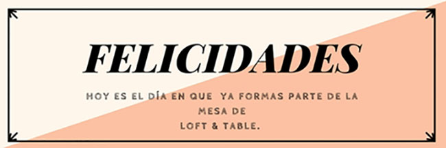 Próxima Newsletter Loft & Table con regalo