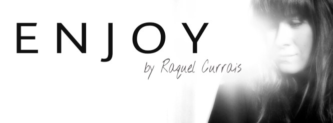 Blog Enjoy By Raquel Currais