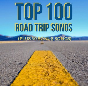Top 100 Road Trip Songs