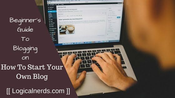 How to start your own blog step by step guide
