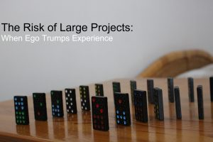 Read more about the article The Risk of Large Projects