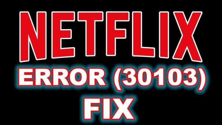Netflix Error 30103
