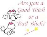 Good Bitch or a Bad Bitch