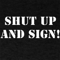 Shut up and Sign