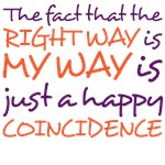 the fact that the right way is my way