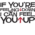 if your feeling down can i feel you up