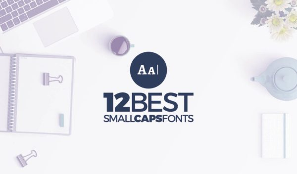 My 12 Best Small Caps Fonts | Free Downloads