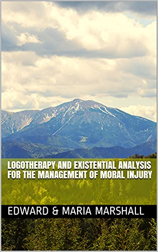 Logotherapy and Existential Analysis for Moral Injury