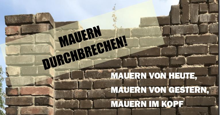 Mauern durchbrechen!