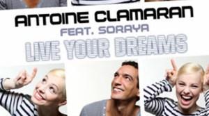 Antoine Clamaran feat Soraya Arnelas - Live Your Dreams