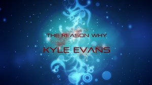 Kyle Evans - The Reason Why (Nouvelle Version)