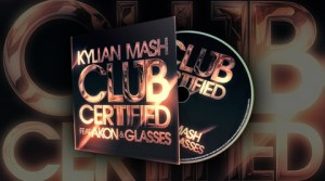 Kylian Mash, Akon, Glasses - Club Certified (Version Française)