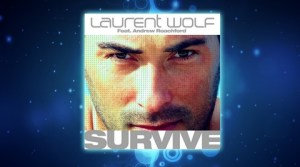 Laurent Wolf - Survive (Club Mix)
