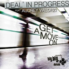 Deal In Progress & Audrey Valorzi - Get A Move On