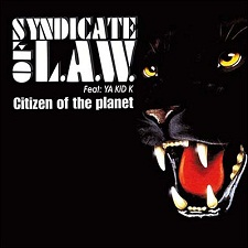 Syndicate Of Law feat Ya Kid K - Citizen Of The Planet