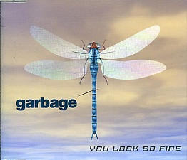 Garbage - You Look So Fine