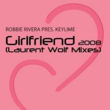 Robbie Rivera - Girlfriend 2008 (Laurent Wolf Remix)