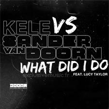 Kele vs Sander Van Doorn feat Lucy Taylor - What Did I Do
