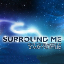 Out Of Blackout & Party vs StyleZ - Surround Me