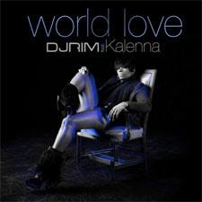 DJ Rim feat Kalenna - World Love