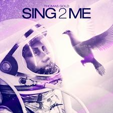 Thomas Gold - Sing2Me