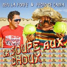 Ben La Pompe & Pedro De Cabra - La Soupe Aux Choux (Club Mix)