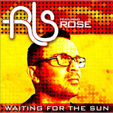 RLS feat Rose - Waiting For The Sun