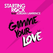 Starting Rock feat Jordan Lawrence - Gimme Your Love