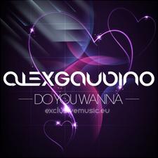 Alex Gaudino - Do You Wanna