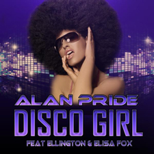 ALAN PRIDE feat Ellington & Elisa Fox - DISCO GIRL (version française)