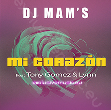 DJ Mam's feat Tony Gomez & Lynn - Mi Corazon